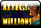 Aztec's Millions - Click to play & WIN at Vegas Online!